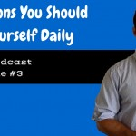 2 Questions You Should Ask Yourself Daily (SYOT Podcast Ep. #3)